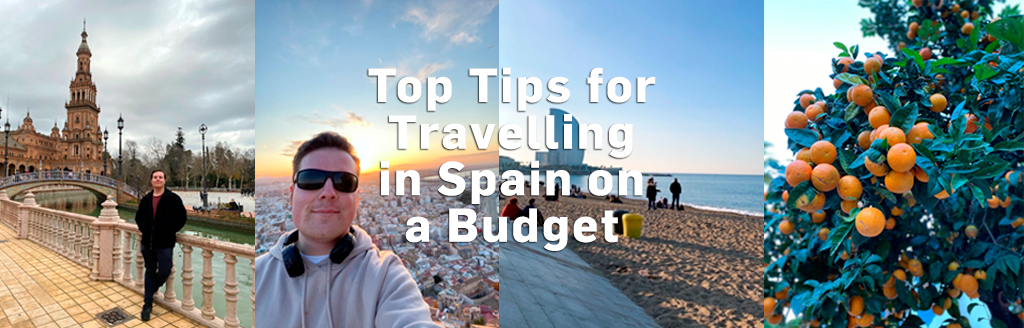 Top Tips for Travelling in Spain on a Budget